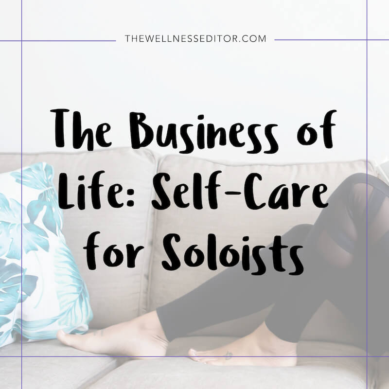 The Business of Life Self-Care for Soloists