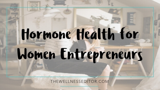 hormone health for women entrepreneurs